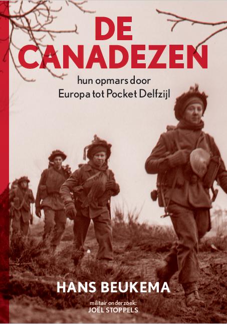 """''De Canadezen - hun opmars door Europa tot Pocket Delfzijl"""""""